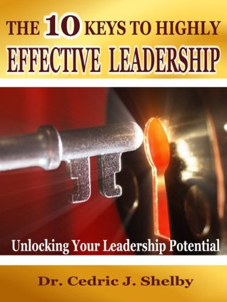 The Ten Keys to Highly Effective Leadership