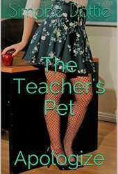The Teacher's Pet #1: Apologize - A Femdom Book