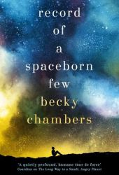 Record of a Spaceborn Few (Wayfarers, #3) Pdf Book