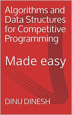 Algorithms and Data Structures for Competitive Programming: Made easy