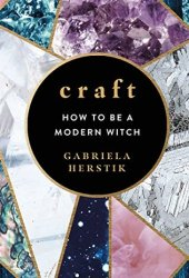 Craft: How to Be a Modern Witch Pdf Book