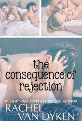 The Consequence of Rejection (Consequence, #4) Book Pdf