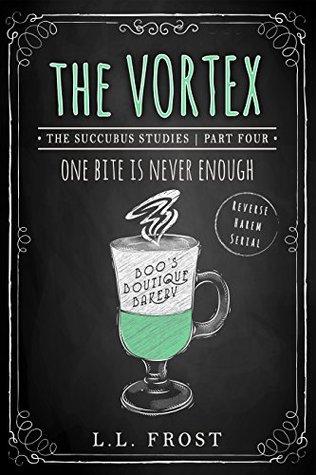 The Vortex (Succubus Studies, #4)(Succubus Harem, #9)