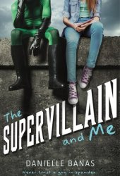 The Supervillain and Me Pdf Book