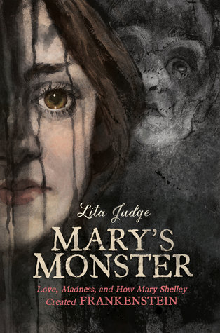 Mary s Monster  Love  Madness  and How Mary Shelley Created     34506916