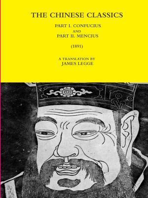 The Chinese Classics - Part I. Confucius and Part II. Mencius (1891)