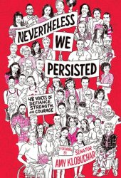 Nevertheless, We Persisted: 48 Voices of Defiance, Strength, and Courage Pdf Book