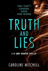 Truth and Lies (DI Amy Winter, #1) Book Pdf