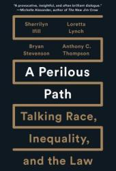 A Perilous Path: Talking Race, Inequality, and the Law Pdf Book