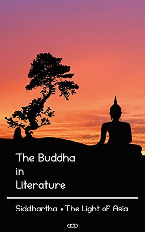 The Buddha in Literature: Siddhartha and The Light of Asia