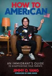 How to American: A Narcissistic Memoir Disguised as an Immigrant Story Pdf Book
