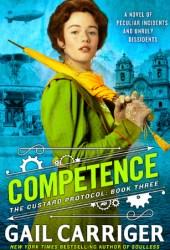Competence (Custard Protocol, #3) Pdf Book
