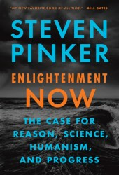 Enlightenment Now: The Case for Reason, Science, Humanism, and Progress Pdf Book