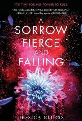 A Sorrow Fierce and Falling (Kingdom on Fire, #3)