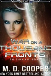 War on a Thousand Fronts (The Orion War, #6) Pdf Book