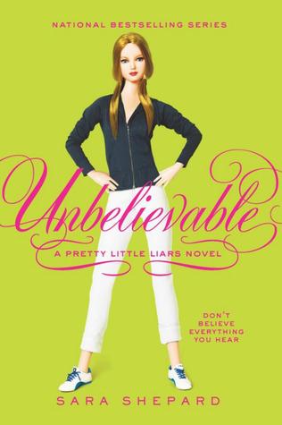 Unbelievable (Pretty Little Liars, #4)