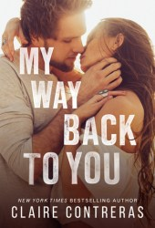 My Way Back to You (Second Chances Duet, #2) Book Pdf