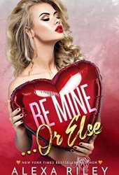 Be Mine... Or Else Pdf Book