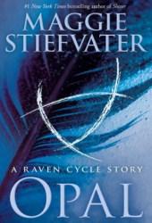 Opal (The Raven Cycle #4.5) Pdf Book