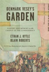 Denmark Vesey's Garden: Slavery and Memory in the Cradle of the Confederacy Pdf Book