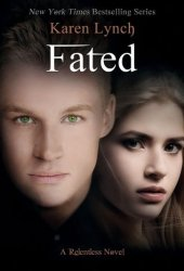 Fated (Relentless, #6) Book Pdf