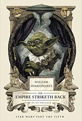 William Shakespeare's The Empire Striketh Back (William Shakespeare's Star Wars, #5) Book Pdf