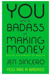 You Are a Badass at Making Money: Master the Mindset of Wealth Book Pdf