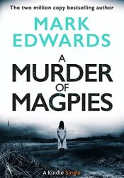 A Murder of Magpies (The Magpies, #2) Pdf Book