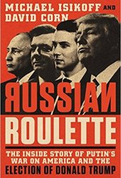 Russian Roulette: The Inside Story of Putin's War on America and the Election of Donald Trump Pdf Book