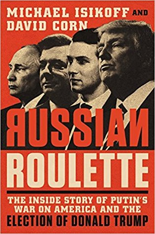 Russian Roulette: The Inside Story of Putin's War on America and the Election of Donald Trump Book Pdf ePub