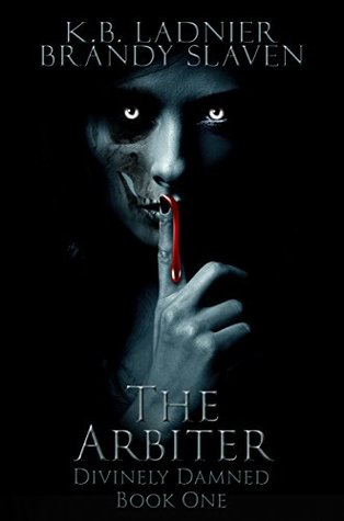 The Arbiter (Divinely Damned, #1)
