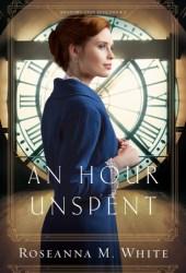 An Hour Unspent (Shadows Over England, #3) Pdf Book