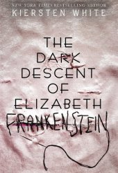 The Dark Descent of Elizabeth Frankenstein Book Pdf