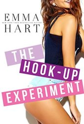 The Hook-Up Experiment (The Experiment, #1) Pdf Book