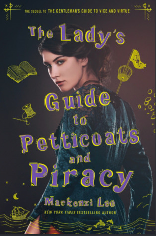 The Lady's Guide to Petticoats and Piracy by Mackenzi Lee Book Cover