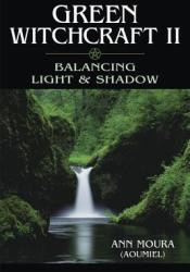 Green Witchcraft II: Balancing Light & Shadow Pdf Book