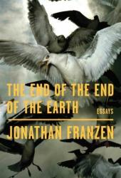 The End of the End of the Earth: Essays Book Pdf