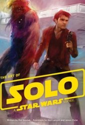 The Art of Solo: A Star Wars Story Pdf Book