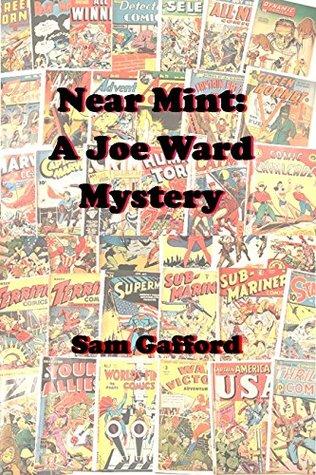 Near Mint: A Joe Ward Mystery (Comic Book Mysteries 1)