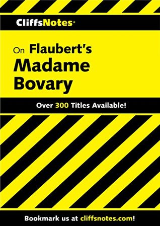 CliffsNotes on Flaubert's Madame Bovary (Cliffsnotes Literature Guides)