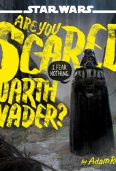 Star Wars: Are You Scared, Darth Vader? Book Pdf