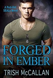 Forged in Ember (Red-Hot SEALs, #4) Pdf Book