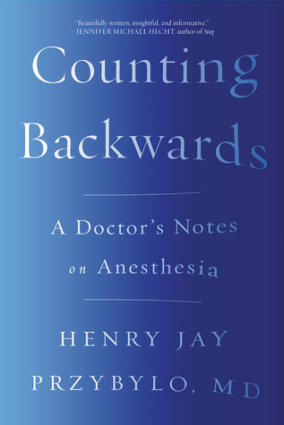 Counting Backwards: A Doctor's Notes on Anesthesia