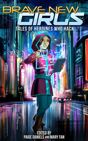 Tales of Heroines Who Hack (Brave New Girls, #3)