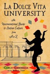 La Dolce Vita University: An Unconventional Guide to Italian Culture from A to Z Pdf Book