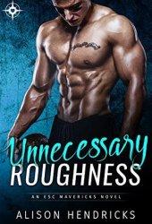 Unnecessary Roughness (ESC Mavericks, #2) Pdf Book