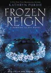 Frozen Reign (Burning Glass, #3) Pdf Book