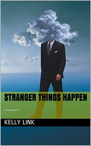 Stranger Things Happen: ( annotated )