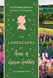 The Landscapes of Anne of Green Gables