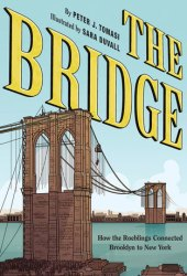 The Bridge: How the Roeblings Connected Brooklyn to New York Book Pdf